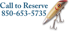 Call to Reserve you Fishing Trip today at 850-653-5735